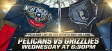 Pelicans Live: Memphis Grizzlies coming to town