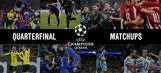 Take a look at the UEFA Champions League Quarterfinal matchups
