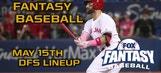 Daily Fantasy Baseball Advice – May 15
