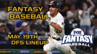 Daily Fantasy Baseball Advice - May 19