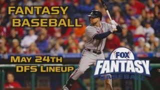 Daily Fantasy Baseball Advice - May 24 - DraftKings