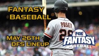 Daily Fantasy Baseball Advice - May 26 - DraftKings