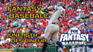 Daily Fantasy Baseball Advice - DraftKings - June 16