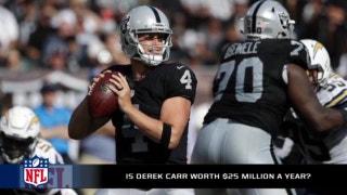 Is Derek Carr worth $25 million a year?