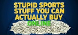CGW: Stupid sports stuff online