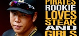 Pirates rookie loves steak and girls