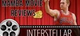Mamba Movie Reviews – Brian Scalabrine Attempts to Make Sense of Interstellar