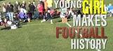 Young girl makes football history