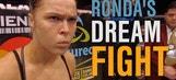 Ronda's dream fight
