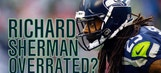Richard Sherman overrated?