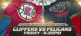 Pelicans Live: LA Clippers coming to New Orleans