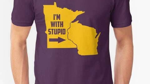 """I'm With Stupid""—Minnesota-Wisconsin"