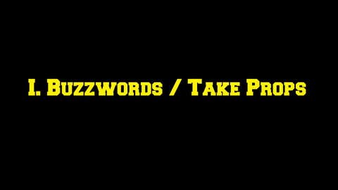 Buzzwords / Take Props