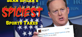 Sean Spicer's spiciest sports takes