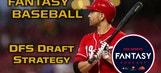 DFS Fantasy Baseball Advice and Strategy