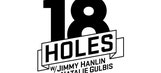 18 Holes with Jimmy Hanlin and Natalie Gulbis returns April 24 at 6pm