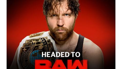 Intercontinental Champion Dean Ambrose to Raw