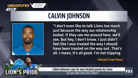 Calvin Johnson: I wasn't treated the way I should have been