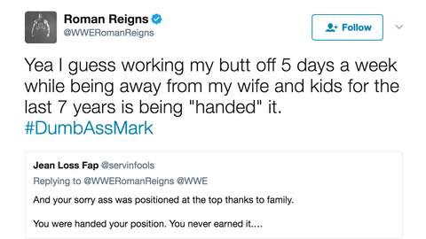 Another fan claimed Reigns' success is entirely due to his family name