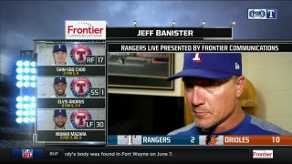 Jeff Banister staying positive after 10-2 loss to Orioles