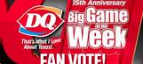 FAN VOTE! DQ Big Game of the Week on Nov. 10