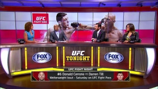 The UFC Tonight crew breaks down Donald Cerrone's fight against Darren Till | UFC Tonight