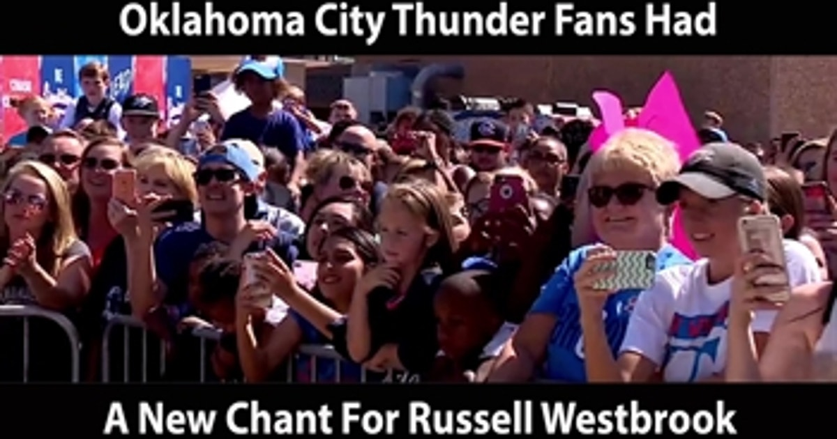 Thunder Fans Have New Chant For Westbrook The Scoop