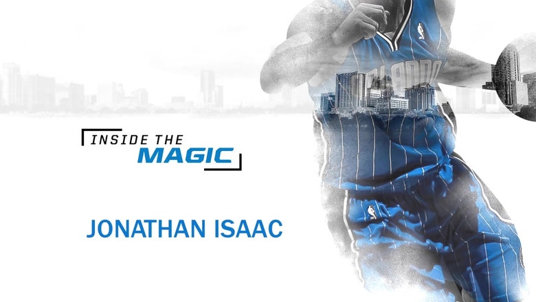 'Inside the Magic: Jonathan Isaac' sneak peek