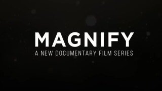 MAGNIFY: A New Documentary Series from Fox Sports Films