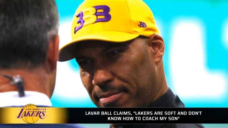 "LaVar Ball claims /""Lakers are soft and don't know how to coach my son/"""