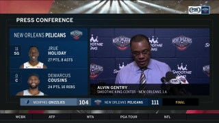 Alvin Gentry talks 111-104 win over Grizzlies