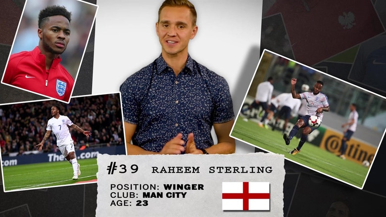 8629951a9 Stu Holden s 50 players to watch in Russia   39 Raheem Sterling ...