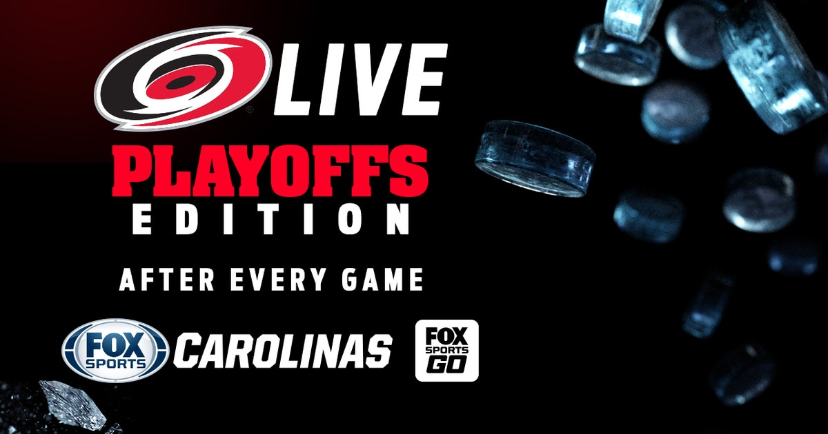 FOX Sports Carolinas and FOX Sports GO to televise Hurricanes LIVE Playoffs Edition during Second Round series of Stanley Cup Playoffs
