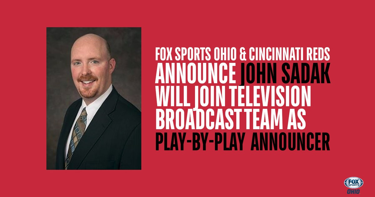 FOX Sports Ohio & Cincinnati Reds announce John Sadak will join television broadcast team as Play-by-Play Announcer - FOXSports.com