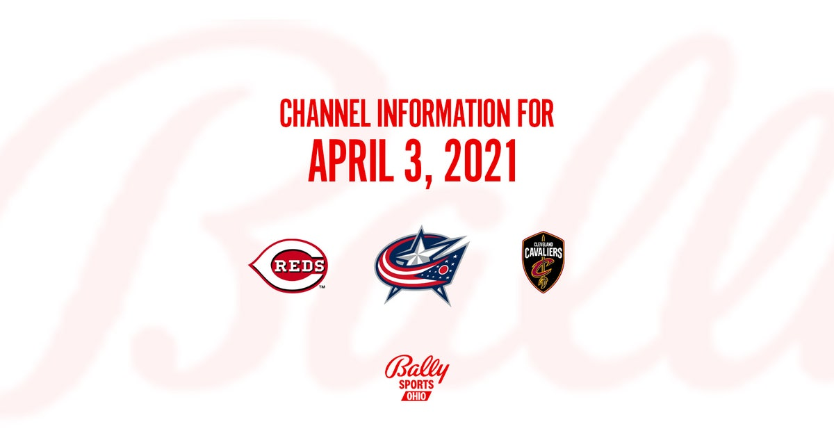Channel info for Cavs, CBJ and Reds games on April 3, 2021