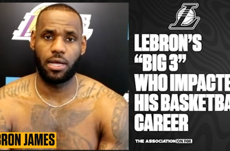 LeBron James names the biggest influences on his basketball career
