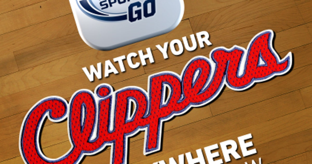 Live stream Clippers games anywhere, anytime with FOX Sports Go