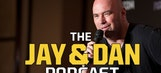The Jay and Dan Podcast: Episode 61 with Dana White
